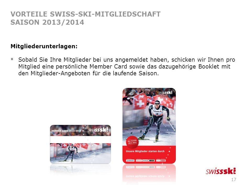 16 VORTEILE SWISS-SKI-MITGLIEDSCHAFT Auch unsere Skistars sind von den Vorteilen einer Swiss-Ski-Mitgliedschaft überzeugt! Durch die Clubmitgliedschaf