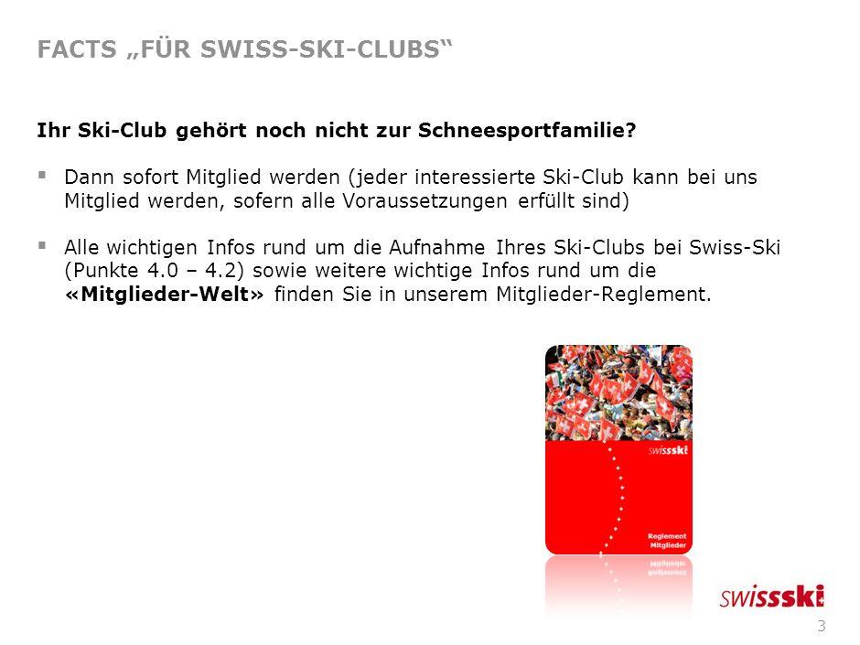 13 VORTEILE FÜR SWISS-SKI-CLUBS Eintrag Ihrer Skihütte im offiziellen Skihüttenverzeichnis von Swiss-Ski: Weitere Infos zum Skihüttenverzeichnis finden Sie unter: www.swiss-ski.ch/mitglieder/skihuettenverzeichnis.html www.swiss-ski.ch/mitglieder/skihuettenverzeichnis.html