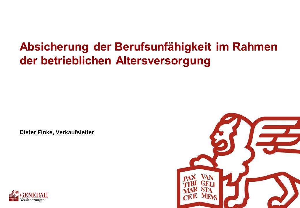 Absicherung der Berufsunfähigkeit im Rahmen der betrieblichen Altersversorgung Dieter Finke, Verkaufsleiter