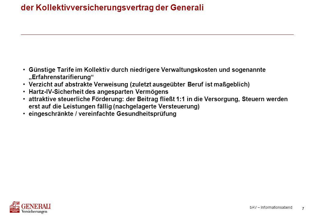 7 bAV – Informationsabend der Kollektivversicherungsvertrag der Generali Günstige Tarife im Kollektiv durch niedrigere Verwaltungskosten und sogenannt