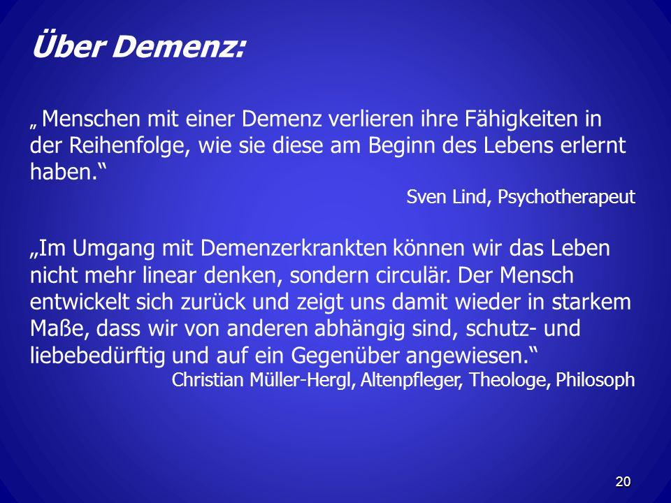 Über Demenz: Menschen mit einer Demenz verlieren ihre Fähigkeiten in der Reihenfolge, wie sie diese am Beginn des Lebens erlernt haben.