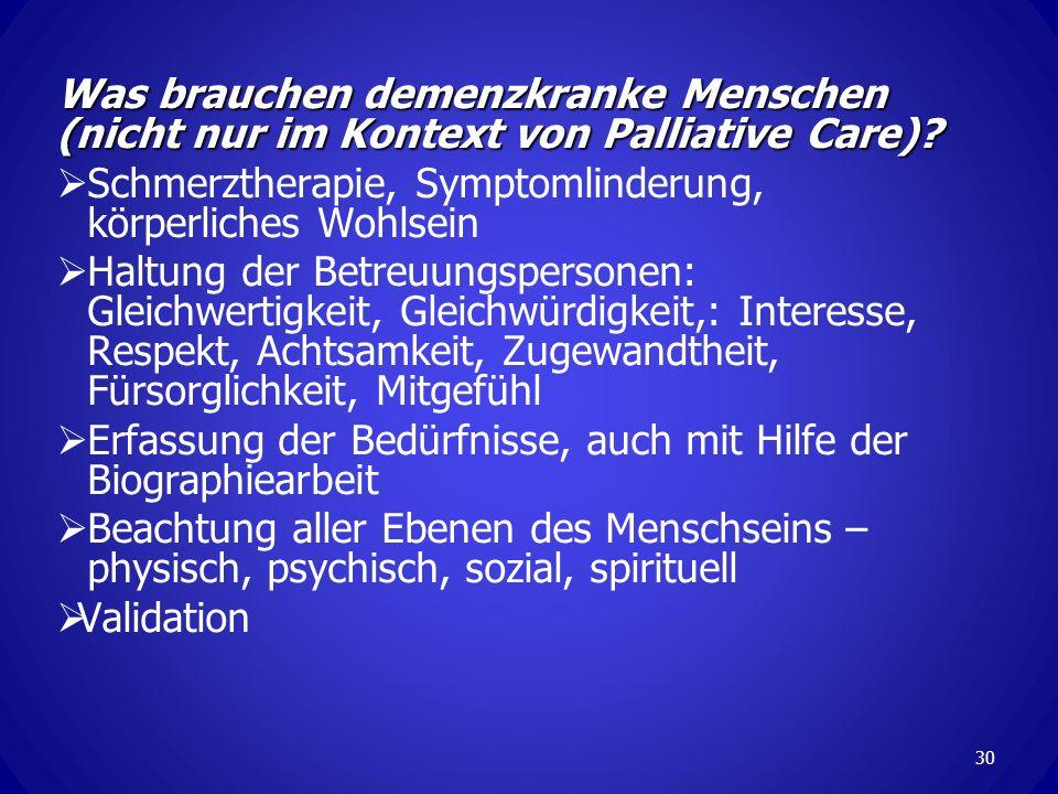 Was brauchen demenzkranke Menschen (nicht nur im Kontext von Palliative Care).