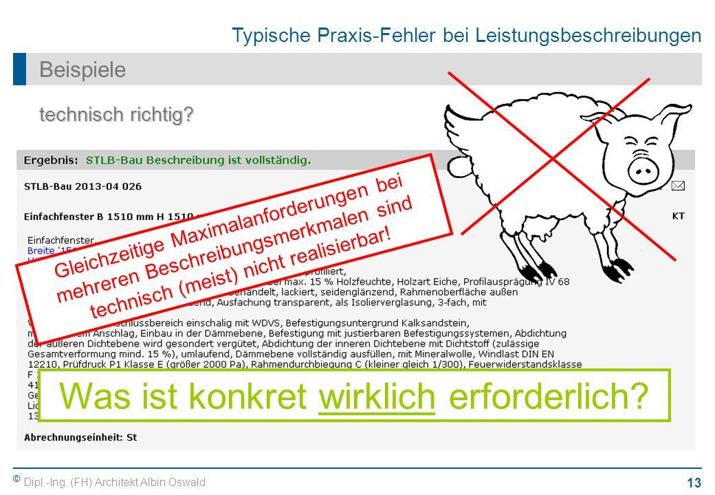 © Dipl.-Ing. (FH) Architekt Albin Oswald 13 Typische Praxis-Fehler bei Leistungsbeschreibungen Beispiele technisch richtig? Gleichzeitige Maximalanfor