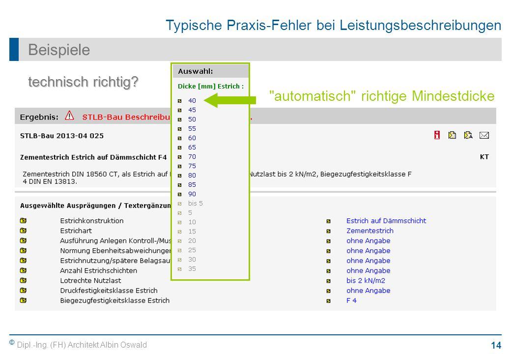 © Dipl.-Ing. (FH) Architekt Albin Oswald 14 Typische Praxis-Fehler bei Leistungsbeschreibungen Beispiele technisch richtig?