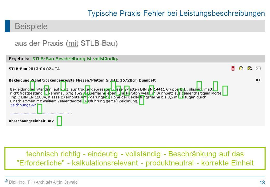 © Dipl.-Ing. (FH) Architekt Albin Oswald 18 Typische Praxis-Fehler bei Leistungsbeschreibungen Beispiele aus der Praxis (mit STLB-Bau) technisch richt