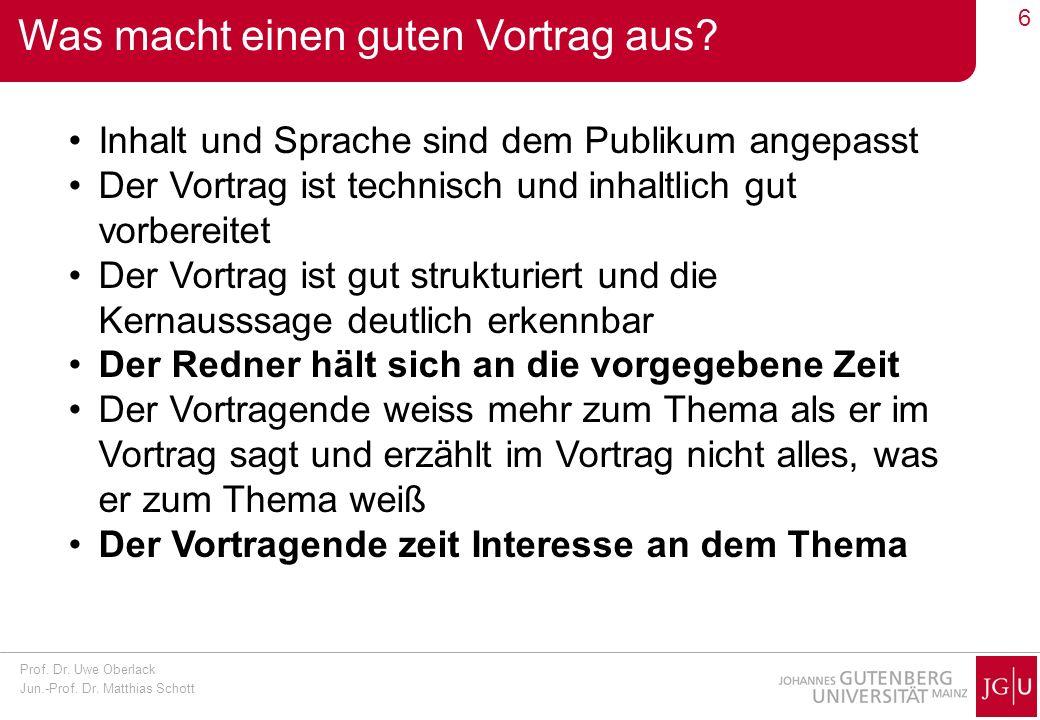 Prof.Dr. Uwe Oberlack Jun.-Prof. Dr. Matthias Schott 7 Wie bereitet man gute Folien vor.