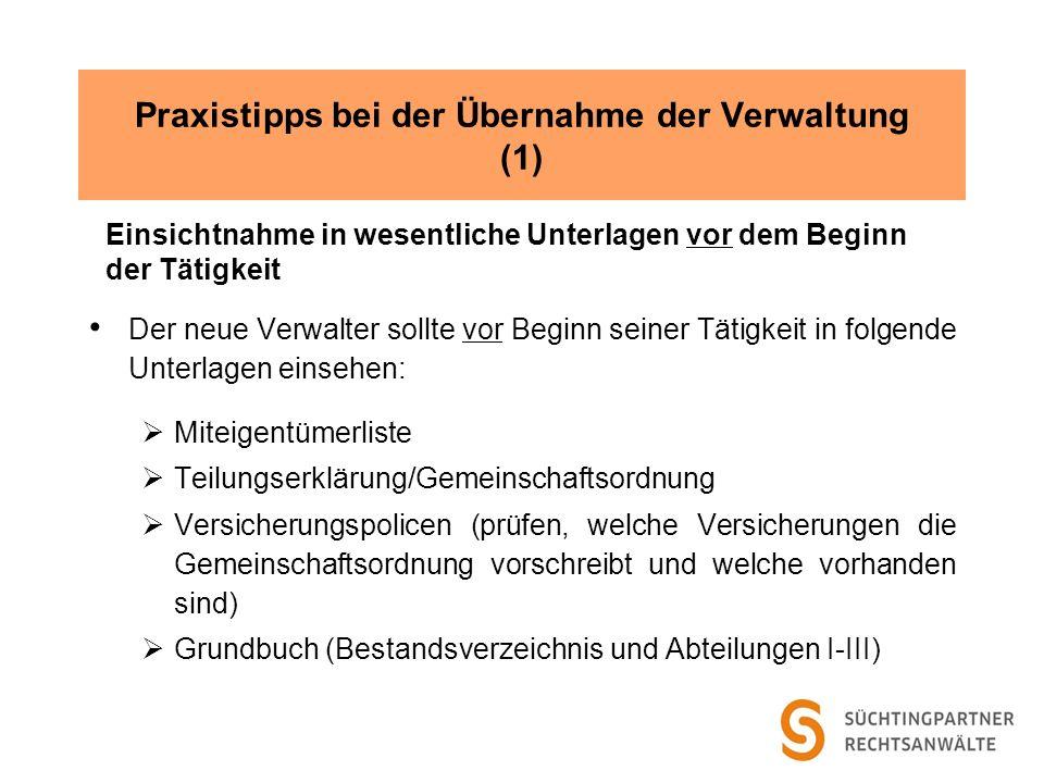 Praxistipps bei der Übernahme der Verwaltung (1) Einsichtnahme in wesentliche Unterlagen vor dem Beginn der Tätigkeit Der neue Verwalter sollte vor Be