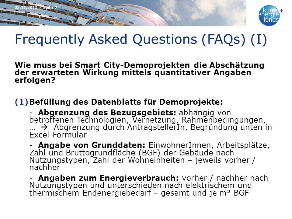 Frequently Asked Questions (FAQs) (I) Wie muss bei Smart City-Demoprojekten die Abschätzung der erwarteten Wirkung mittels quantitativer Angaben erfol