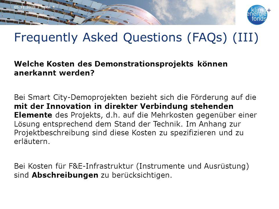 Frequently Asked Questions (FAQs) (III) Welche Kosten des Demonstrationsprojekts können anerkannt werden? Bei Smart City-Demoprojekten bezieht sich di