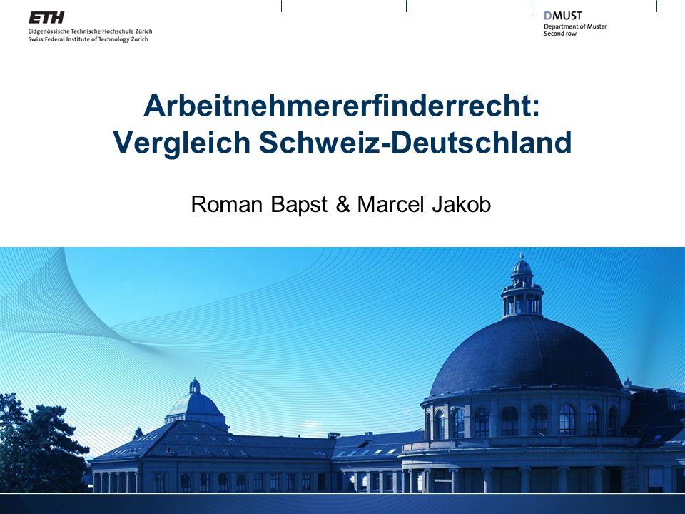Arbeitnehmererfinderrecht: Vergleich Schweiz-Deutschland Roman Bapst & Marcel Jakob