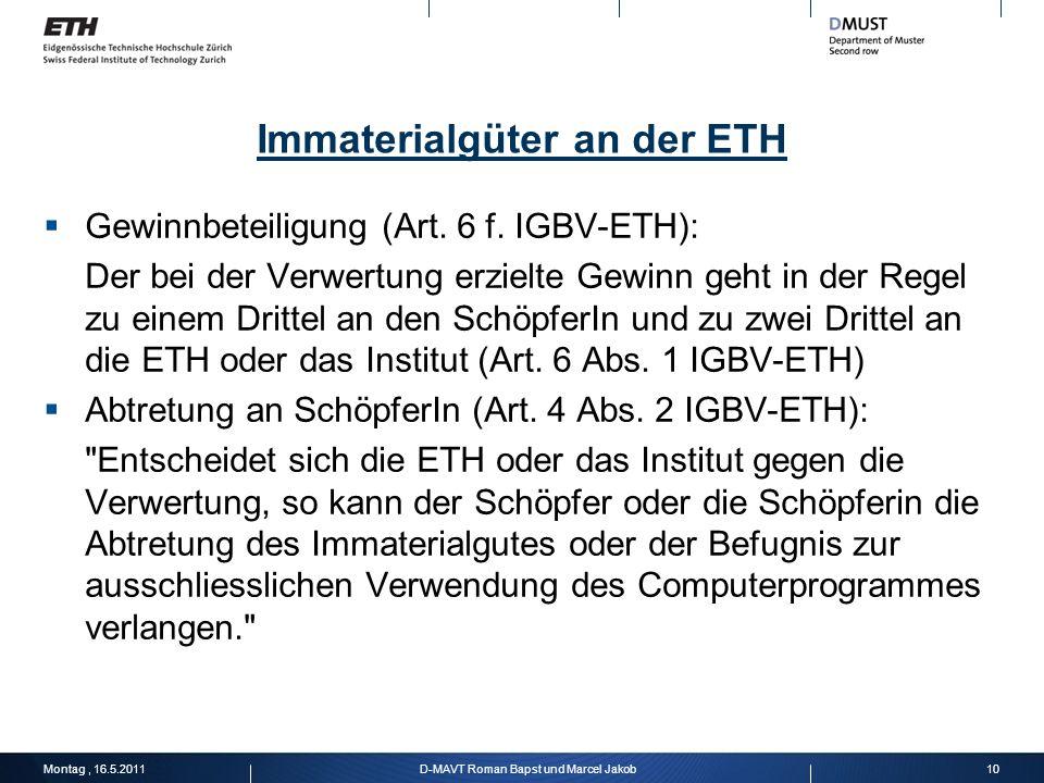 Immaterialgüter an der ETH Gewinnbeteiligung (Art. 6 f. IGBV-ETH): Der bei der Verwertung erzielte Gewinn geht in der Regel zu einem Drittel an den Sc