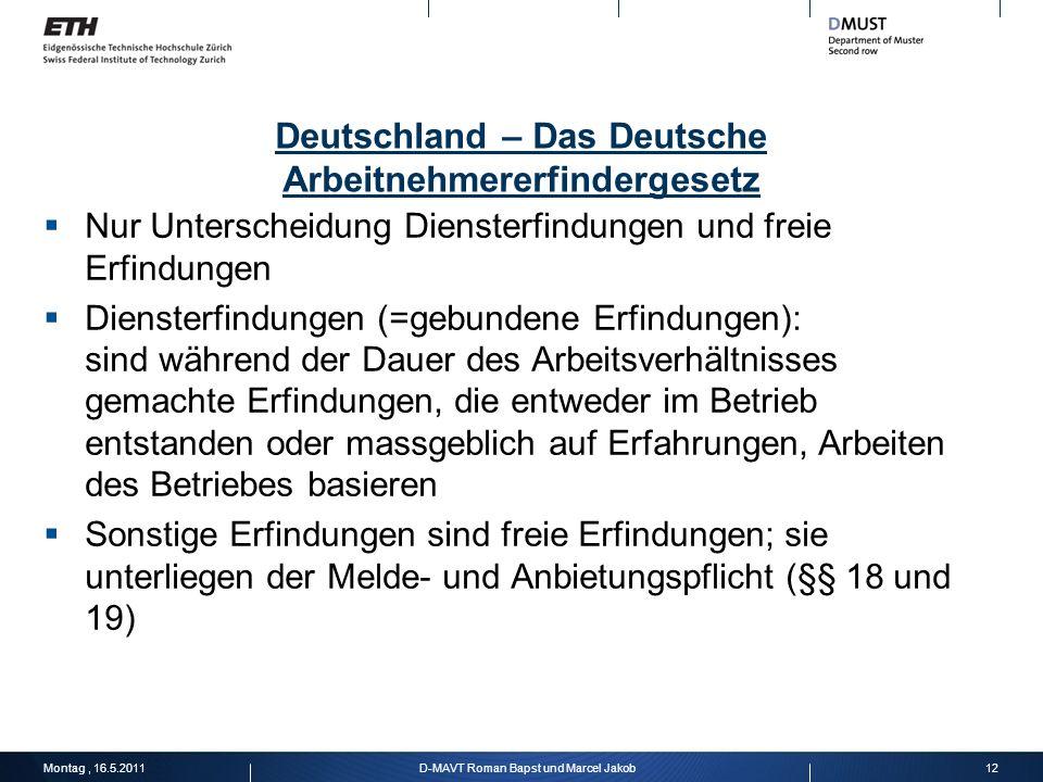 Deutschland – Das Deutsche Arbeitnehmererfindergesetz Nur Unterscheidung Diensterfindungen und freie Erfindungen Diensterfindungen (=gebundene Erfindu