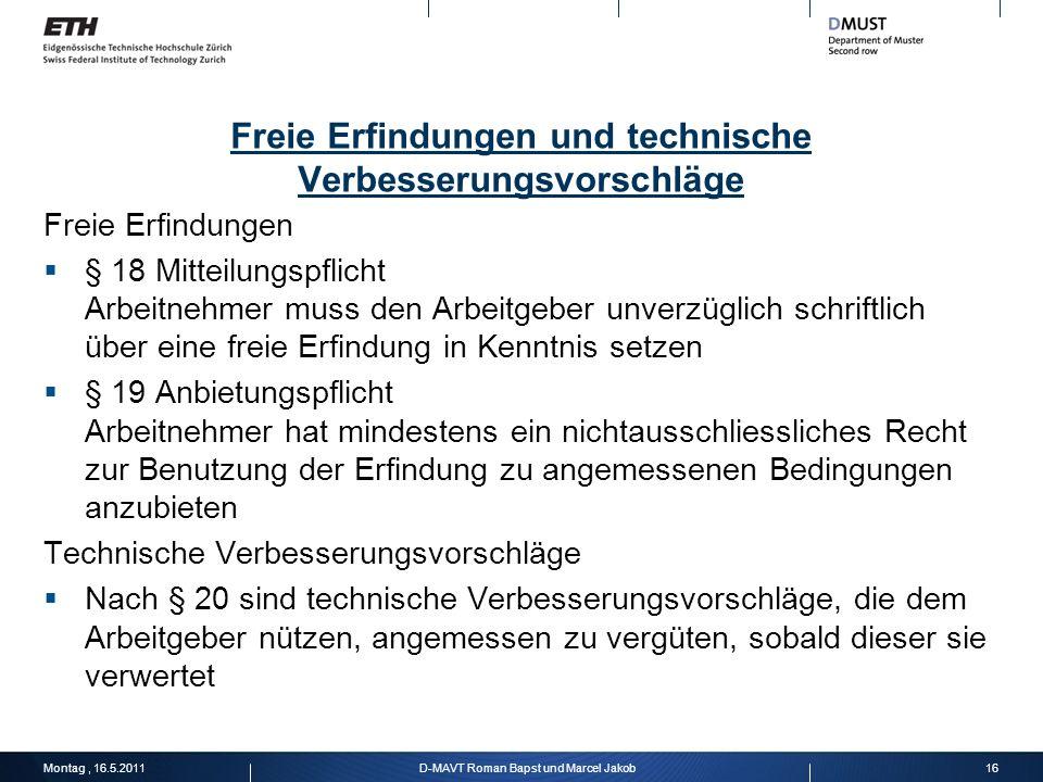 Freie Erfindungen und technische Verbesserungsvorschläge Freie Erfindungen § 18 Mitteilungspflicht Arbeitnehmer muss den Arbeitgeber unverzüglich schr
