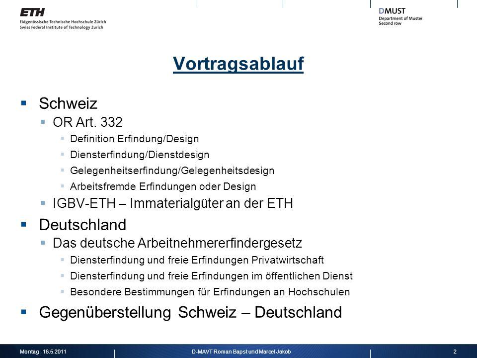 Vortragsablauf Schweiz OR Art. 332 Definition Erfindung/Design Diensterfindung/Dienstdesign Gelegenheitserfindung/Gelegenheitsdesign Arbeitsfremde Erf