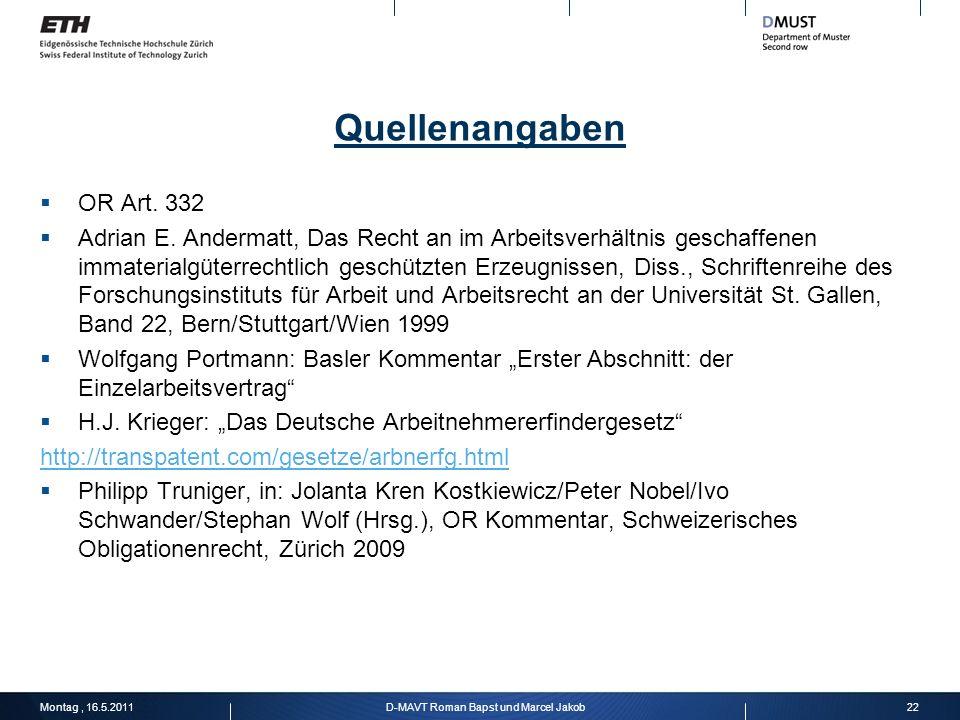 Quellenangaben OR Art. 332 Adrian E. Andermatt, Das Recht an im Arbeitsverhältnis geschaffenen immaterialgüterrechtlich geschützten Erzeugnissen, Diss