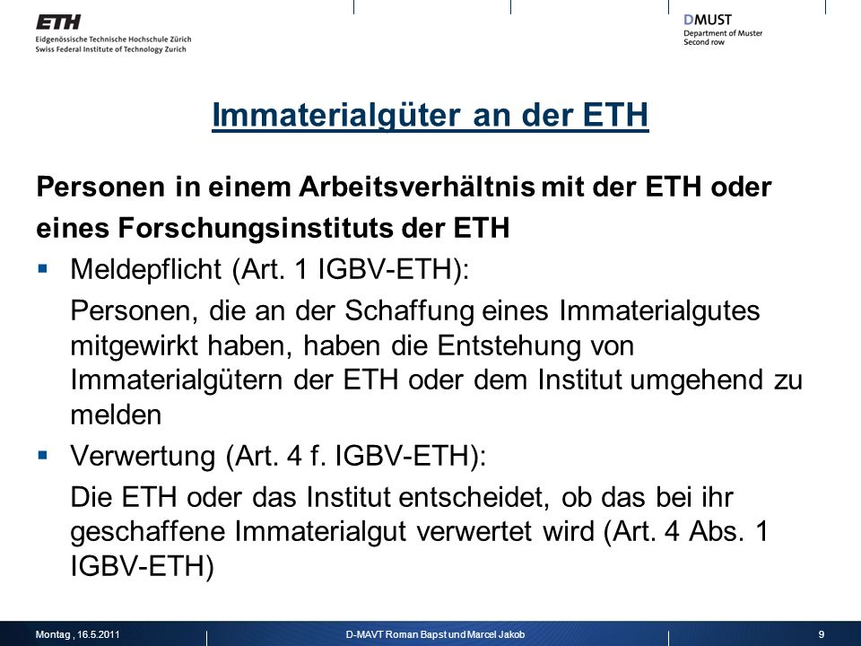 Immaterialgüter an der ETH Personen in einem Arbeitsverhältnis mit der ETH oder eines Forschungsinstituts der ETH Meldepflicht (Art. 1 IGBV-ETH): Pers