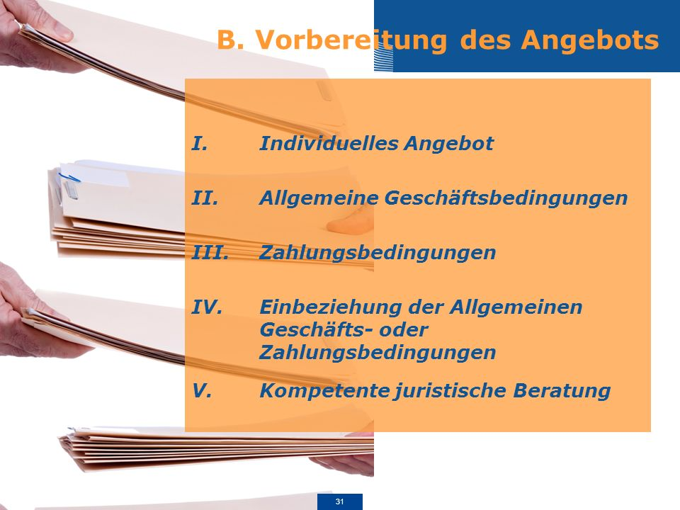 B. Vorbereitung des Angebots I.Individuelles Angebot II.Allgemeine Geschäftsbedingungen III.Zahlungsbedingungen IV. Einbeziehung der Allgemeinen Gesch