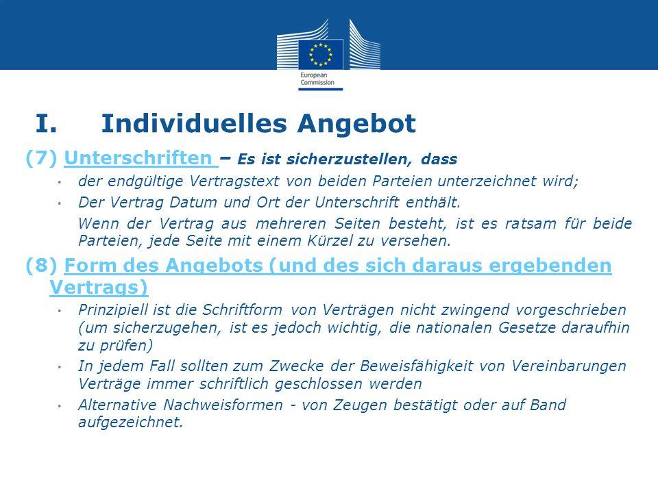 I.Individuelles Angebot (7) Unterschriften – Es ist sicherzustellen, dass der endgültige Vertragstext von beiden Parteien unterzeichnet wird; Der Vert