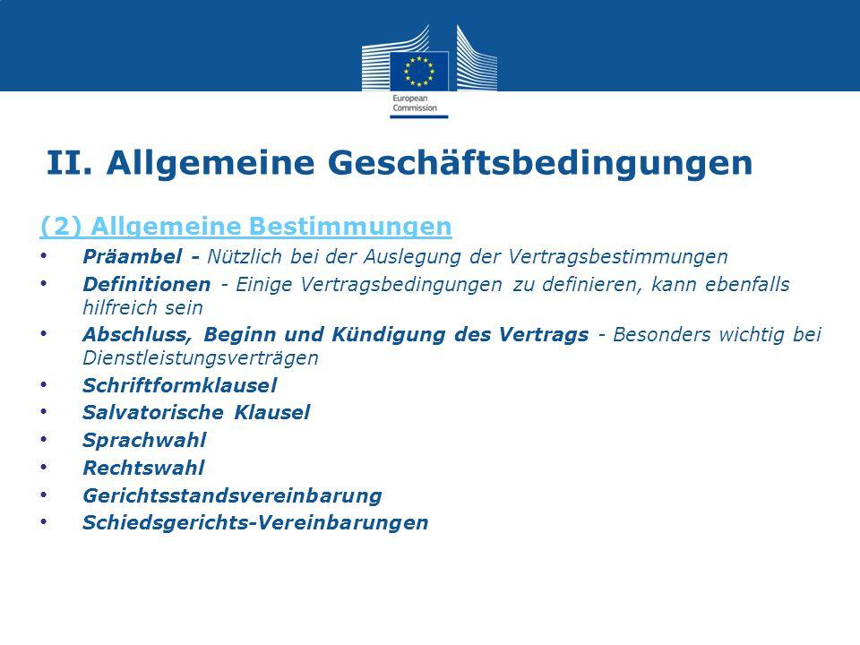 II. Allgemeine Geschäftsbedingungen (2) Allgemeine Bestimmungen Präambel - Nützlich bei der Auslegung der Vertragsbestimmungen Definitionen - Einige V