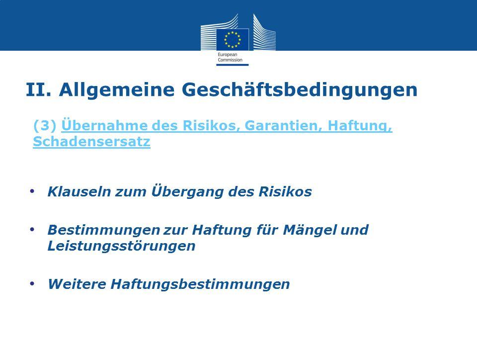 II. Allgemeine Geschäftsbedingungen Klauseln zum Übergang des Risikos Bestimmungen zur Haftung für Mängel und Leistungsstörungen Weitere Haftungsbesti