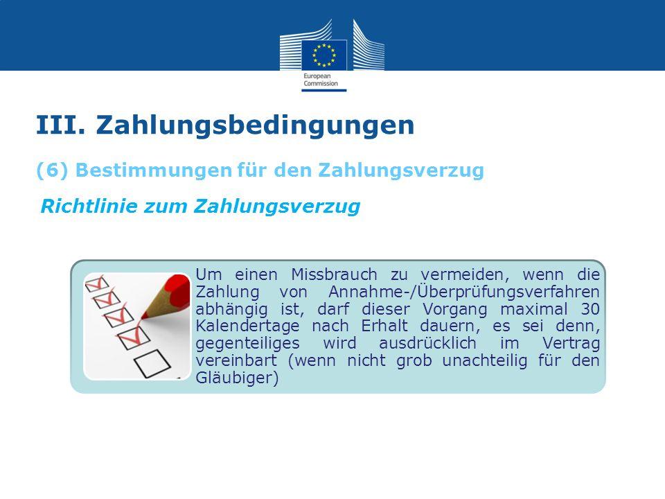 III. Zahlungsbedingungen Richtlinie zum Zahlungsverzug Um einen Missbrauch zu vermeiden, wenn die Zahlung von Annahme-/Überprüfungsverfahren abhängig