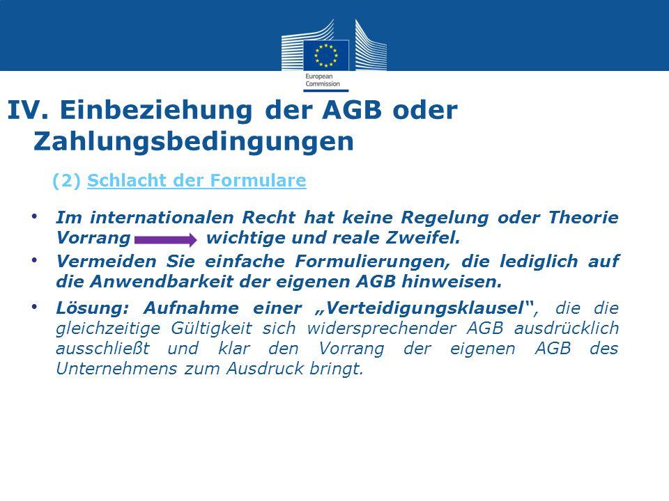 IV. Einbeziehung der AGB oder Zahlungsbedingungen Im internationalen Recht hat keine Regelung oder Theorie Vorrang wichtige und reale Zweifel. Vermeid