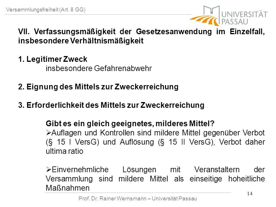 Prof. Dr. Rainer Wernsmann – Universität Passau 14 Versammlungsfreiheit (Art. 8 GG) VII. Verfassungsmäßigkeit der Gesetzesanwendung im Einzelfall, ins
