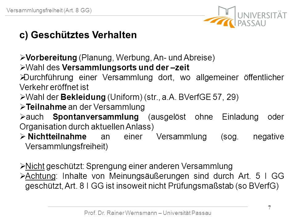 Prof. Dr. Rainer Wernsmann – Universität Passau 7 Versammlungsfreiheit (Art. 8 GG) c) Geschütztes Verhalten Vorbereitung (Planung, Werbung, An- und Ab