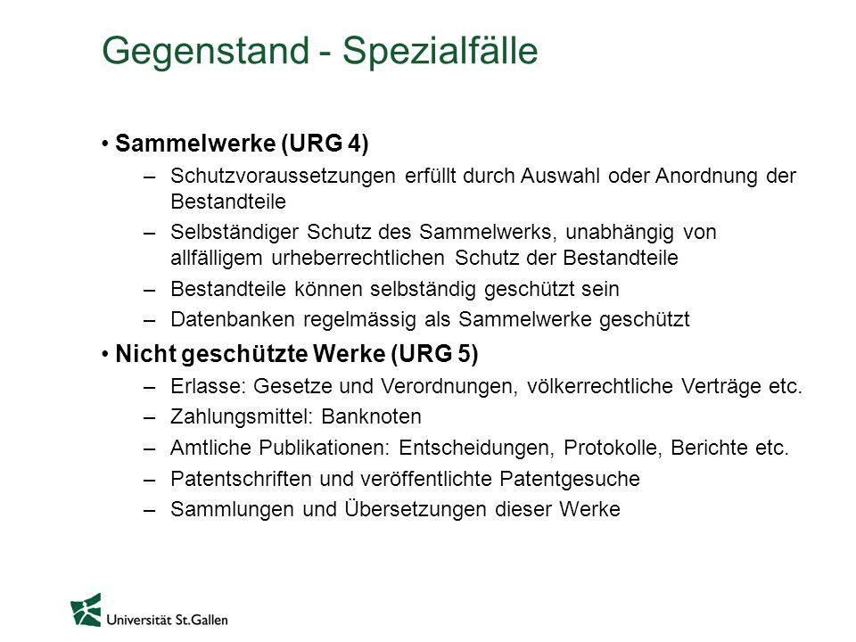 Gegenstand - Spezialfälle Sammelwerke (URG 4) –Schutzvoraussetzungen erfüllt durch Auswahl oder Anordnung der Bestandteile –Selbständiger Schutz des S