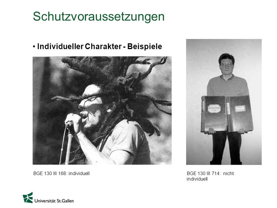 Schutzvoraussetzungen Individueller Charakter - Beispiele BGE 130 III 168: individuellBGE 130 III 714: nicht individuell