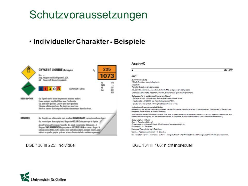 Schutzvoraussetzungen Individueller Charakter - Beispiele BGE 136 III 225: individuellBGE 134 III 166: nicht individuell