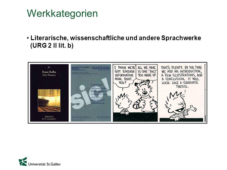 Werkkategorien Literarische, wissenschaftliche und andere Sprachwerke (URG 2 II lit. b)