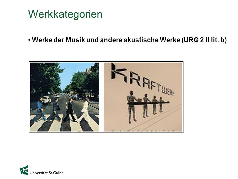 Werkkategorien Werke der Musik und andere akustische Werke (URG 2 II lit. b)