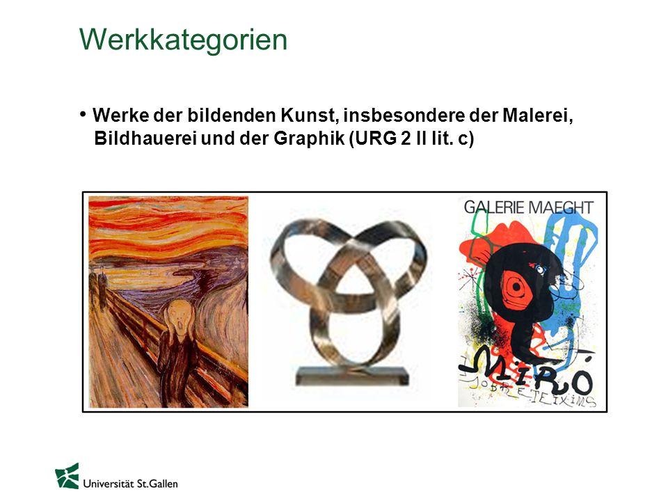 Werkkategorien Werke der bildenden Kunst, insbesondere der Malerei, Bildhauerei und der Graphik (URG 2 II lit. c)