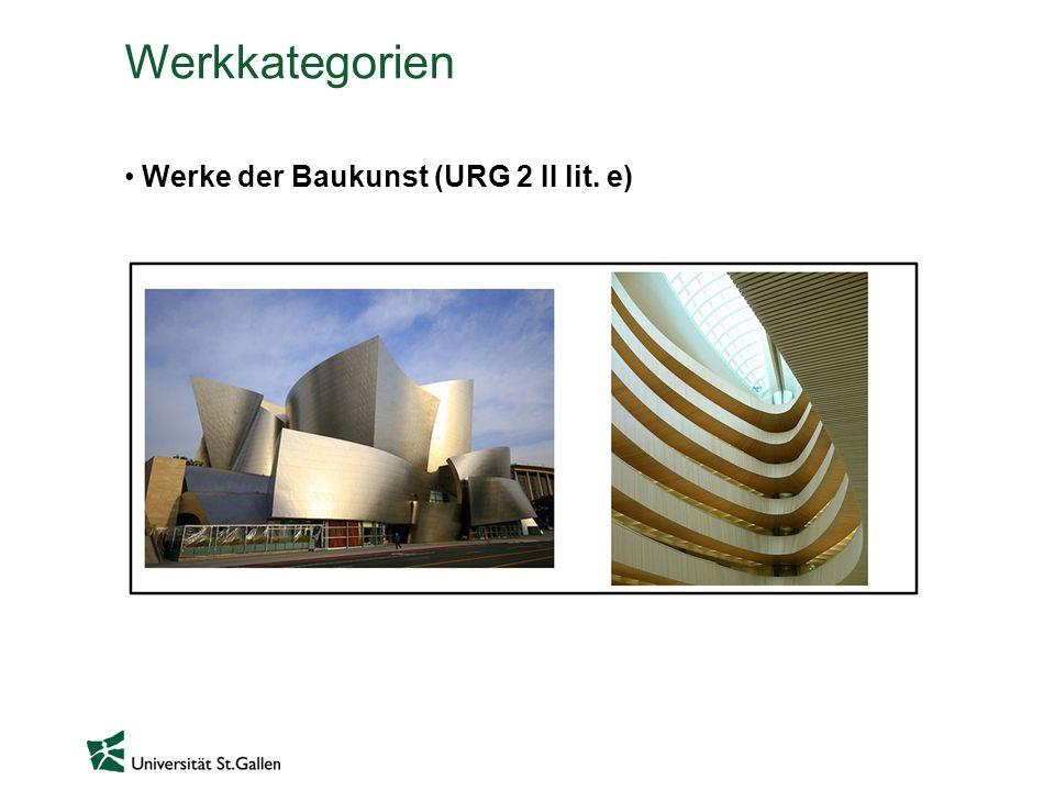 Werkkategorien Werke der Baukunst (URG 2 II lit. e)