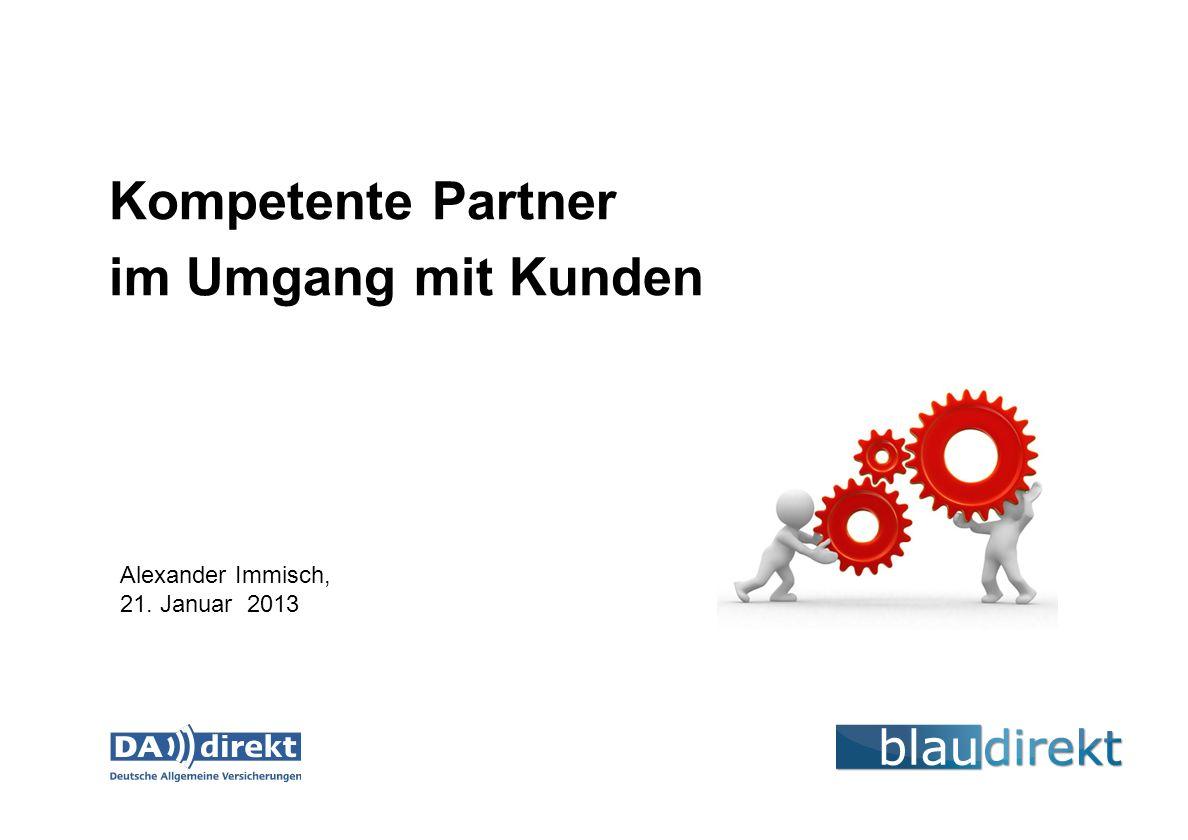 Kompetente Partner im Umgang mit Kunden Alexander Immisch, 21. Januar 2013