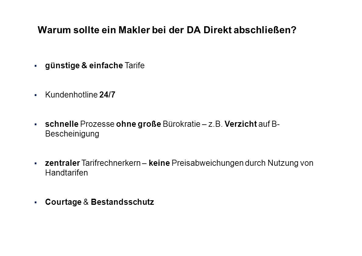 Warum sollte ein Makler bei der DA Direkt abschließen? günstige & einfache Tarife Kundenhotline 24/7 schnelle Prozesse ohne große Bürokratie – z.B. Ve
