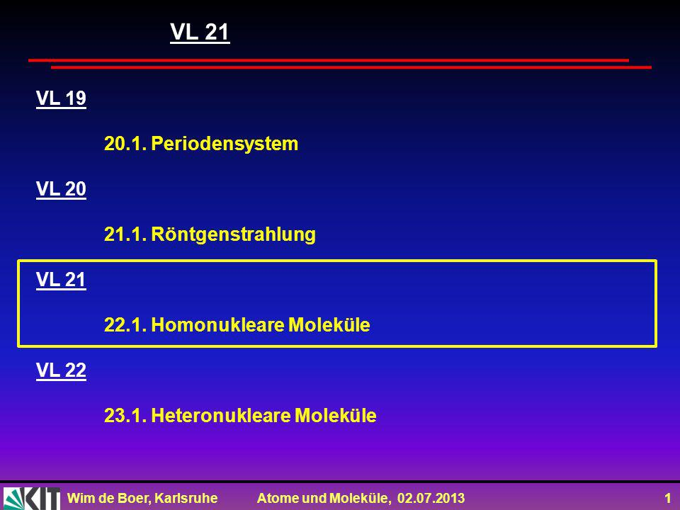Wim de Boer, Karlsruhe Atome und Moleküle, 02.07.2013 12 Das Einelektron-Molekül: H 2 + -Molekülion Schwerpunkt S Protonen schwer und stabil Nur Ekin.des Elektrons wichtig Daher SG: In dieser Näherung SG analytisch lösbar