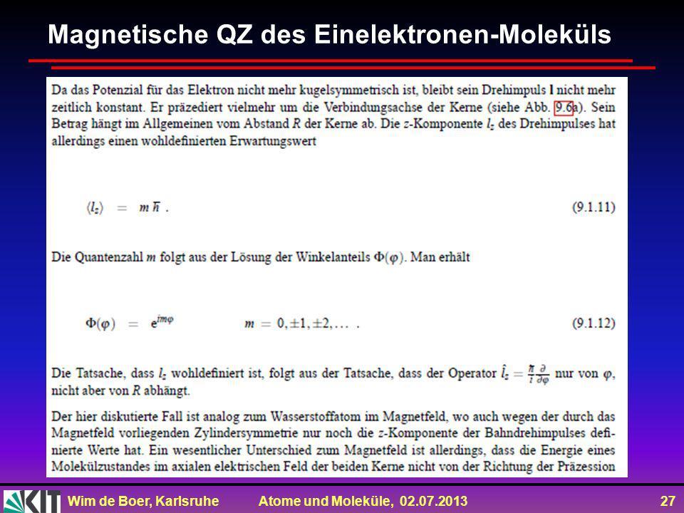 Wim de Boer, Karlsruhe Atome und Moleküle, 02.07.2013 27 Magnetische QZ des Einelektronen-Moleküls