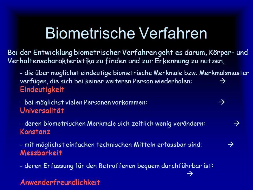 Biometrische Verfahren Die aktuelle Diskussion um mehr Sicherheit in der IT- Welt rückt biometrische Verfahren ins Zentrum der Aufmerksamkeit.