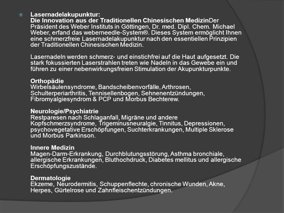 Lasernadelakupunktur: Die Innovation aus der Traditionellen Chinesischen MedizinDer Präsident des Weber Instituts in Göttingen, Dr. med. Dipl. Chem. M