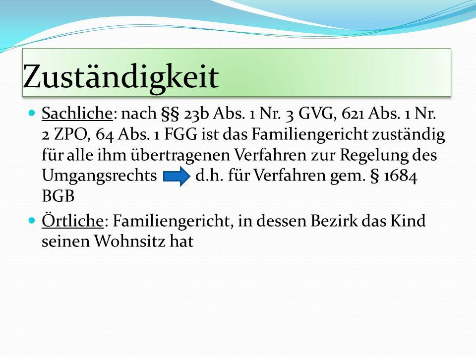 Ort in der Wohnung des Umgangsberechtigten; des betreuenden Elternteils oder der Verwandten, neutraler Ort (Familiengericht, Pfarrei, Jugendamt) §1684 Abs.