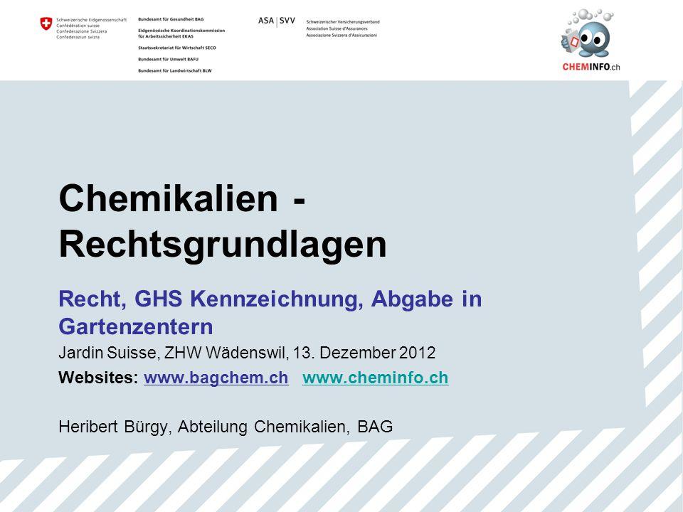 Eidgenössisches Departement des Innern EDI Bundesamt für Gesundheit BAG Chemikalien - Rechtsgrundlagen Recht, GHS Kennzeichnung, Abgabe in Gartenzente