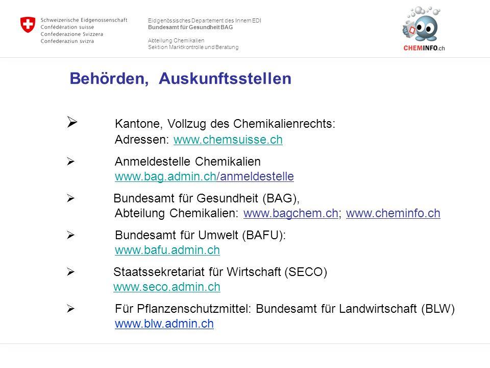 Eidgenössisches Departement des Innern EDI Bundesamt für Gesundheit BAG Abteilung Chemikalien Sektion Marktkontrolle und Beratung Behörden, Auskunftss