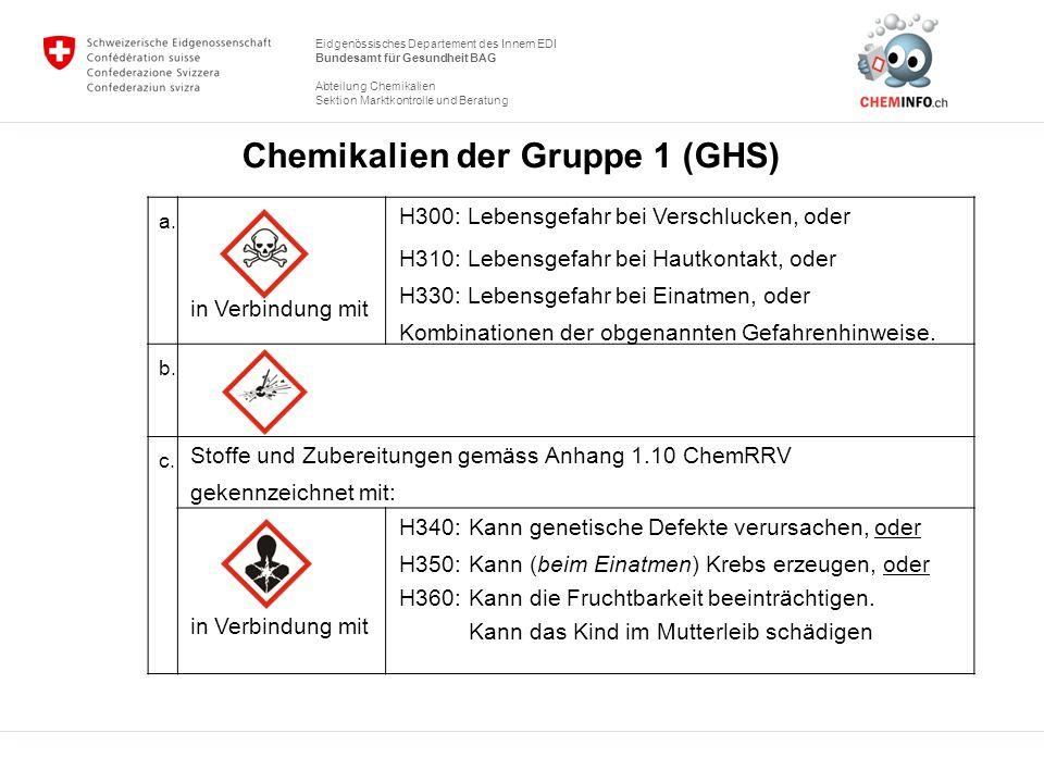 Eidgenössisches Departement des Innern EDI Bundesamt für Gesundheit BAG Abteilung Chemikalien Sektion Marktkontrolle und Beratung Chemikalien der Grup