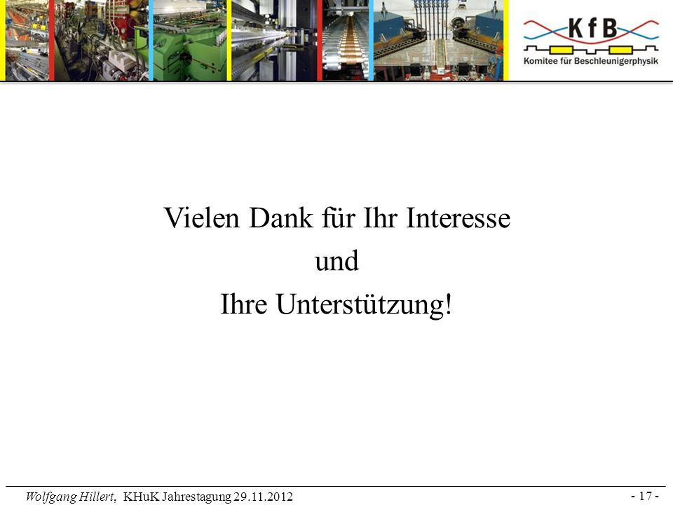 Wolfgang Hillert, KHuK Jahrestagung 29.11.2012 Vielen Dank für Ihr Interesse und Ihre Unterstützung! - 17 -