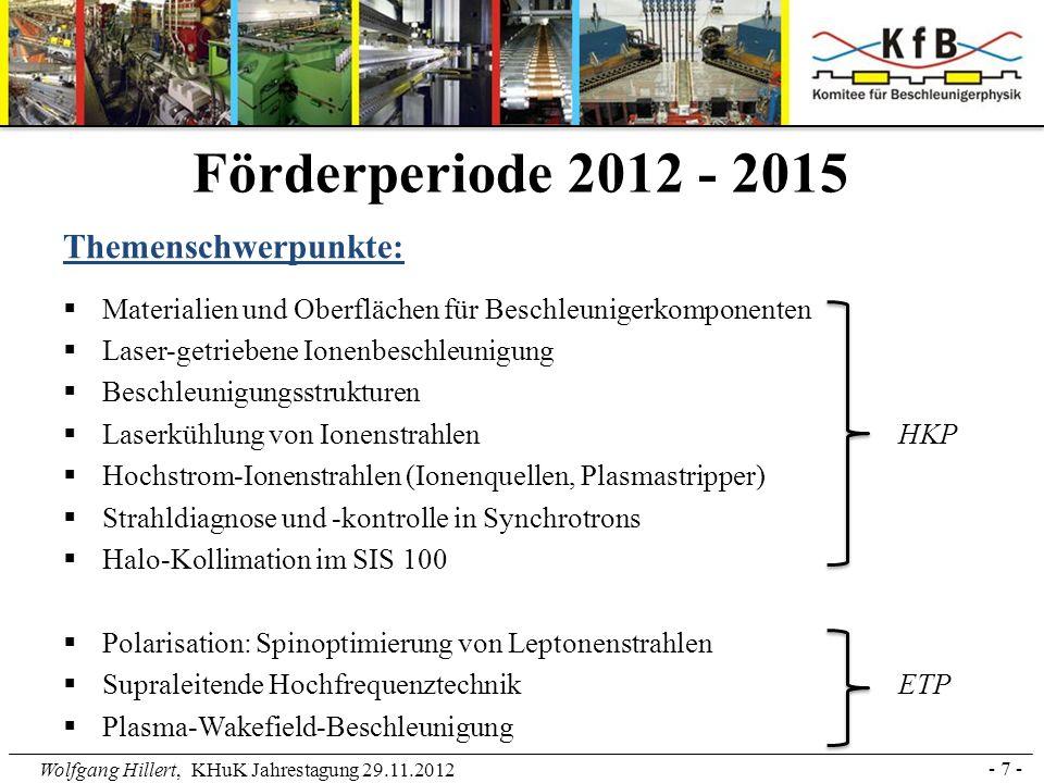Wolfgang Hillert, KHuK Jahrestagung 29.11.2012 - 8 - Verbundforschung KM KfB-Workshop Oktober 2012 (BMBF-Ausschreibungen KM): – Vorstellung der Interessen der Zentren/Labore (HZ, KIT, DESY, HZDR) – Kurzvorstellung von 31 Uni-Projektskizzen Vorschlag der Gruppierung in 5 mögliche Verbünde: – Hochbrillante Elektronenquellen (U Mainz, U Wuppertal, U Rostock, TEMF, HZB, HZDR, DESY) – Advanced Bunch-Compression Schemes (U Rostock, HZDR, HZB, DESY) – Strahlinstabilitäten (TU Darmstadt, U Rostock, HZB) – Advanced CW cavities for multiple application (TEMF, TU Dortmund, U Rostock, HZB, HZDR, DESY, XFEL) – Korrelierte Charakterisierung der Kurzbunch-Strahldynamik (KIT, TU Berlin, TU Dresden, TU Dortmund, HZDR) Laufende Förderperiode: 5 Verbünde, insgesamt 7,2 M (ca.