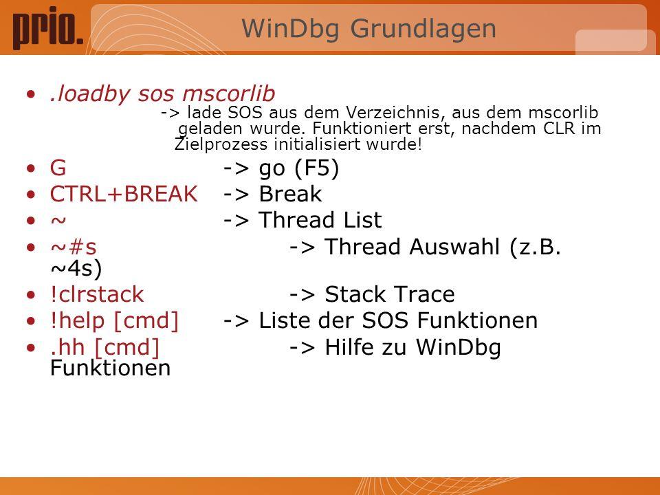 WinDbg Grundlagen.loadby sos mscorlib -> lade SOS aus dem Verzeichnis, aus dem mscorlib geladen wurde.