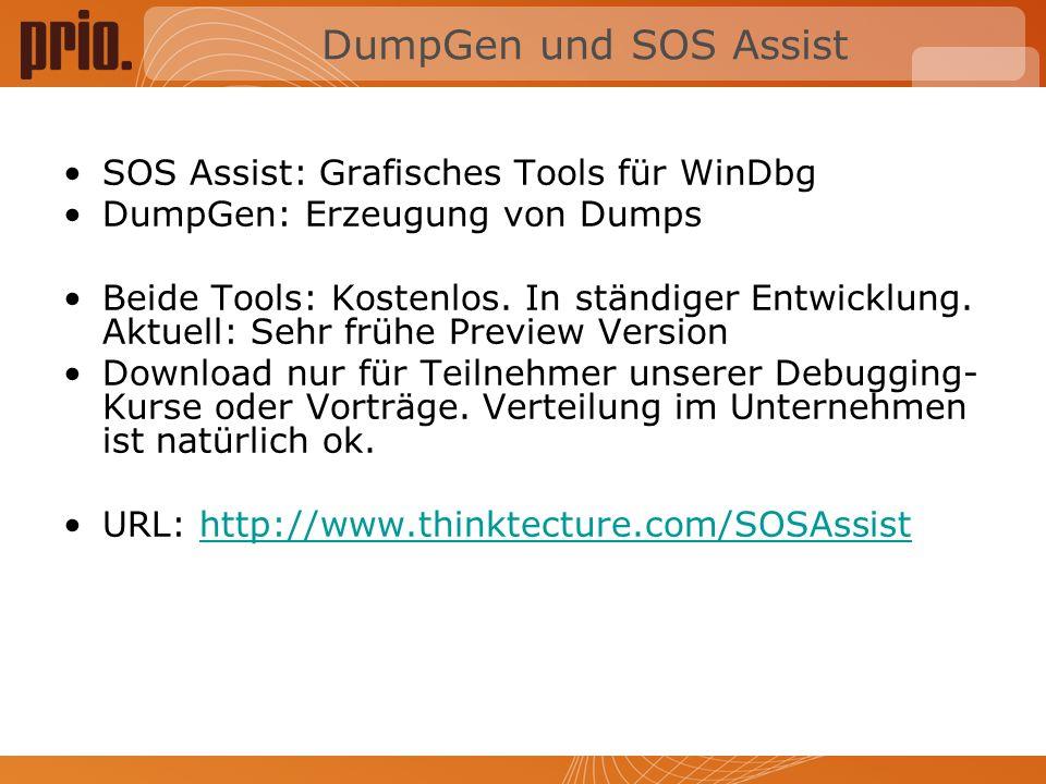 DumpGen und SOS Assist SOS Assist: Grafisches Tools für WinDbg DumpGen: Erzeugung von Dumps Beide Tools: Kostenlos.
