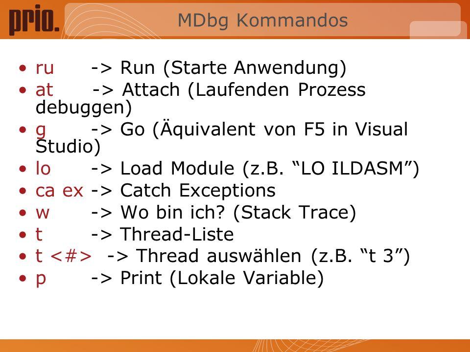 Downloads MDbg Sample –Google: mdbg sample WinDbg, CDB, GFlags –Google: debugging tools for windows Hawkeye –Google: hawkeye.net